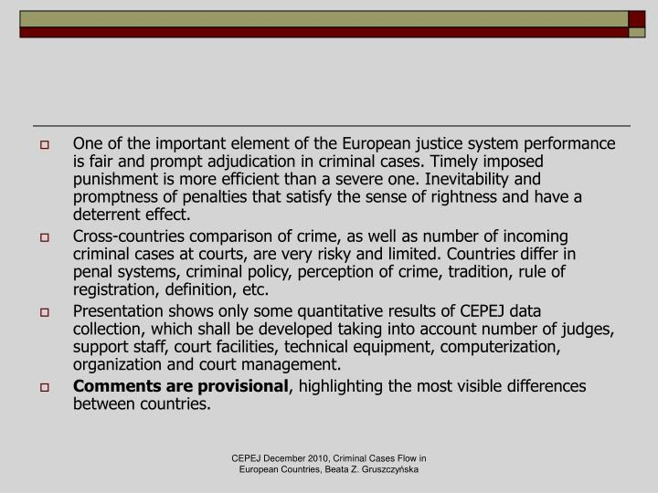 One of the important element of the European justice system performance is fair and prompt adjudicat...