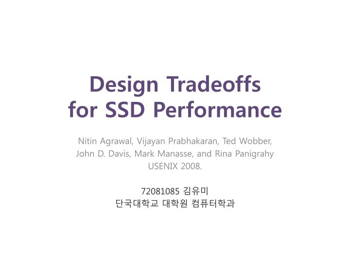 design tradeoffs for ssd performance n.