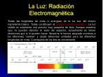 la luz radiaci n electromagn tica