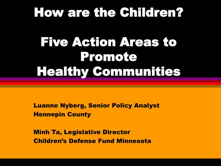 how are the children five action areas to promote healthy communities n.
