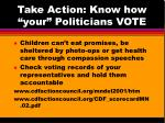 take action know how your politicians vote