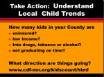 take action understand local child trends