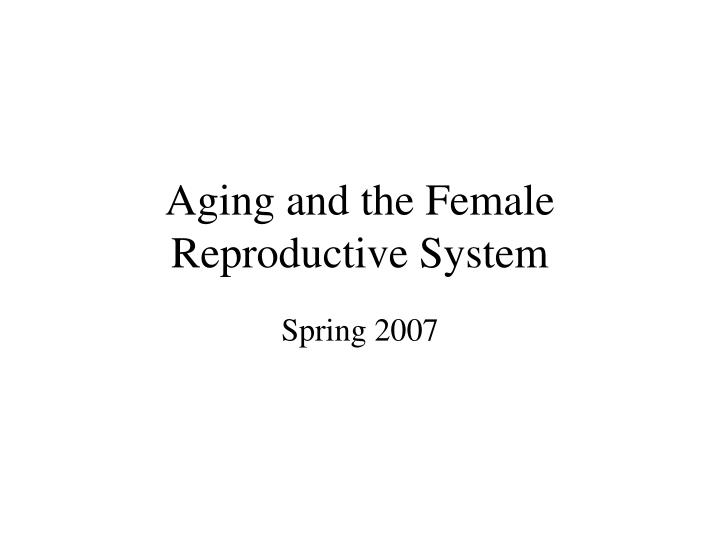 aging and the female reproductive system n.