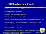 hbsc ireland how it works