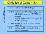 oxidation of carbon 1 4