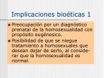 implicaciones bio ticas 1