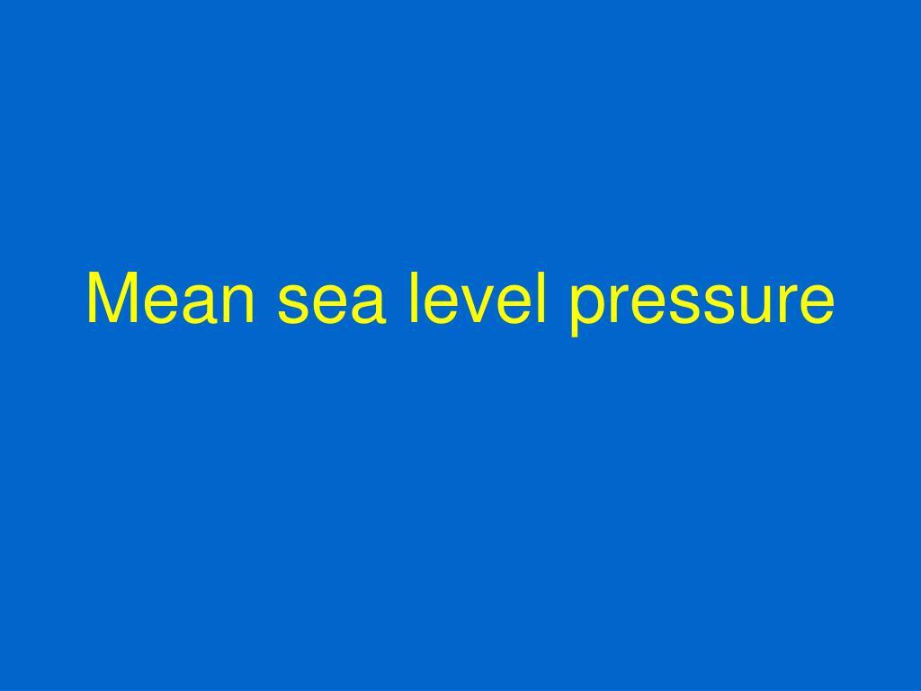 Mean sea level pressure