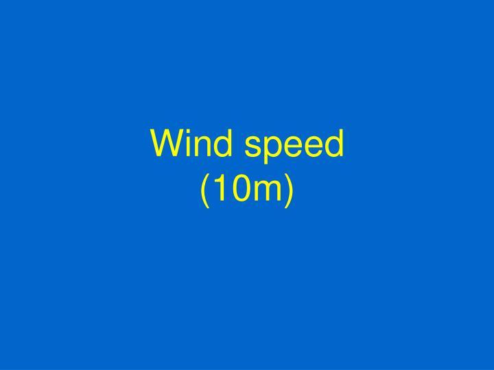 Wind speed 10m