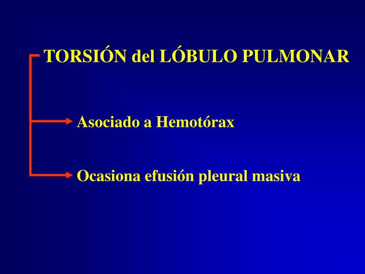 TORSIÓN del LÓBULO PULMONAR
