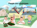 people are maximizers