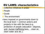 eu laws characteristics