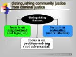 distinguishing community justice from criminal justice