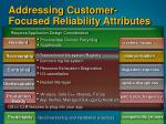 addressing customer focused reliability attributes