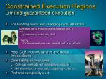 constrained execution regions limited guaranteed execution