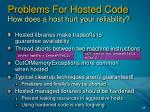 problems for hosted code how does a host hurt your reliability