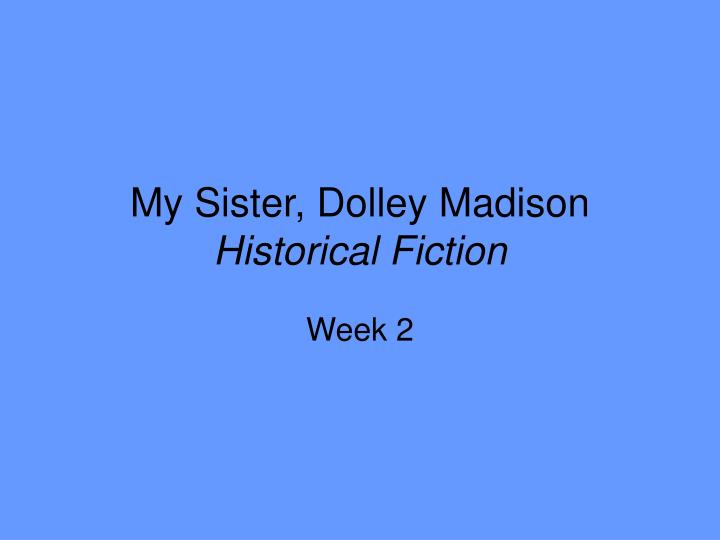 my sister dolley madison historical fiction n.