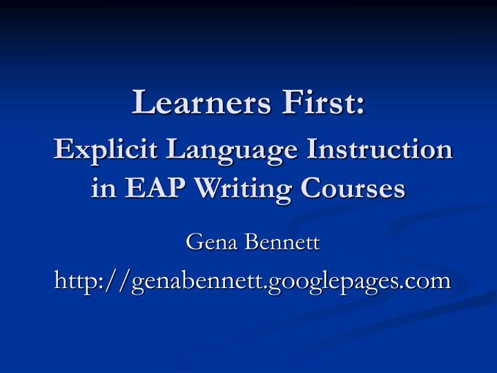 Learners first explicit language instruction in eap writing courses