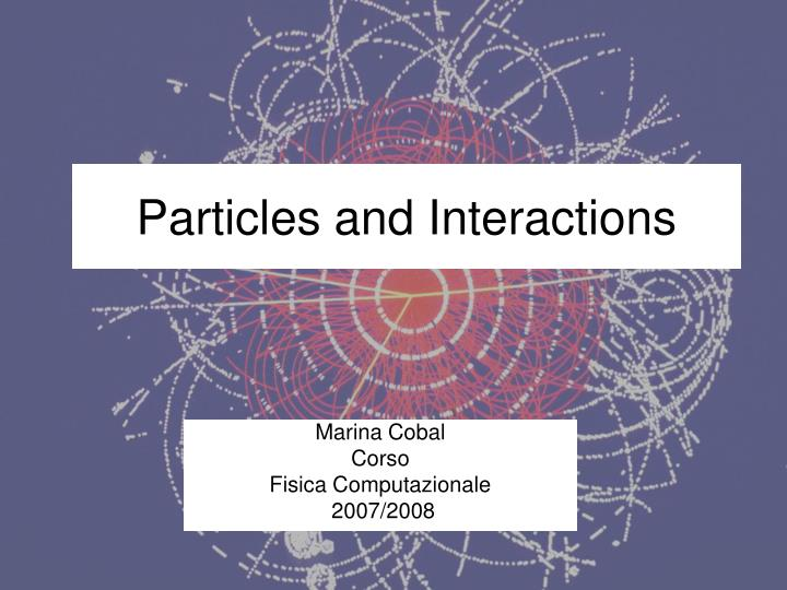 particles and interactions n.