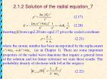 2 1 2 solution of the radial equation 7