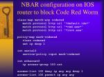 nbar configuration on ios router to block code red worm