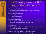 nbar configuration on ios router to block kazaa traffic