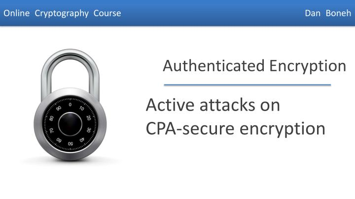 active attacks on cpa secure encryption n.