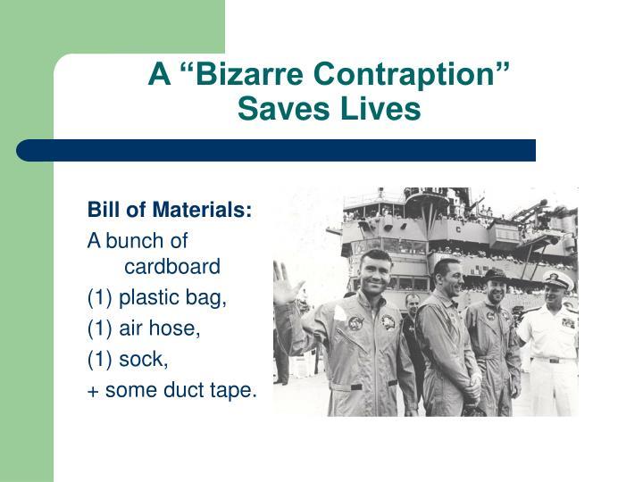 "A ""Bizarre Contraption"" Saves Lives"
