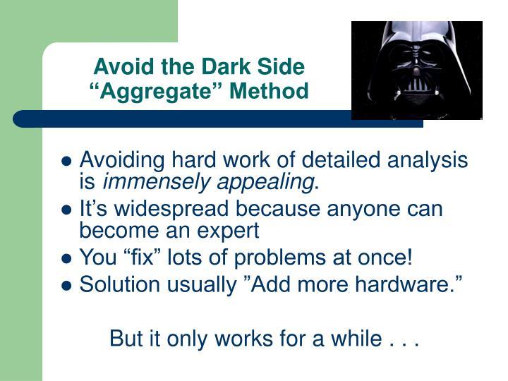 Avoid the Dark Side
