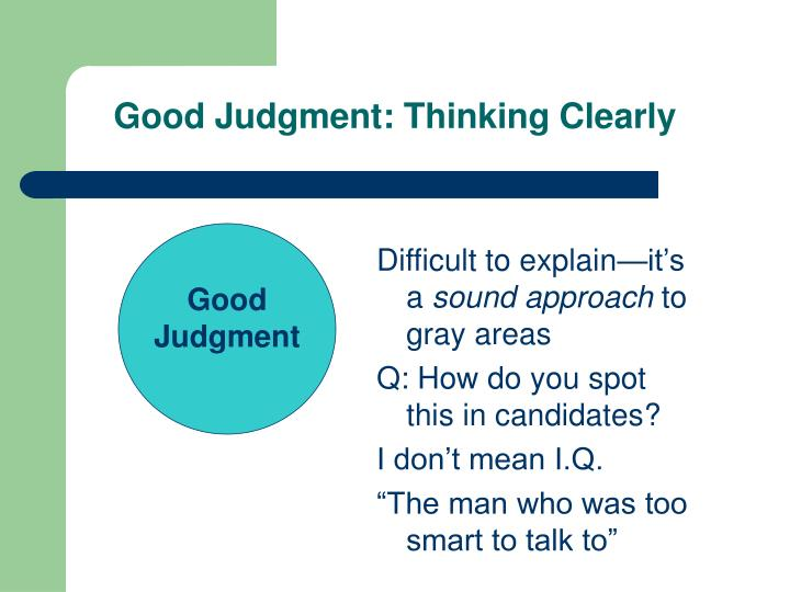 Good Judgment: Thinking Clearly