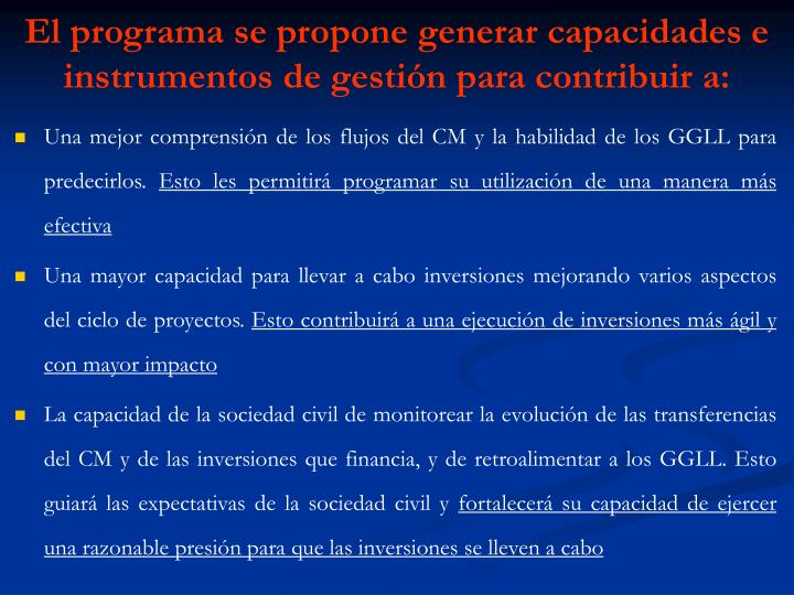 El programa se propone generar capacidades e instrumentos de gestión para contribuir a: