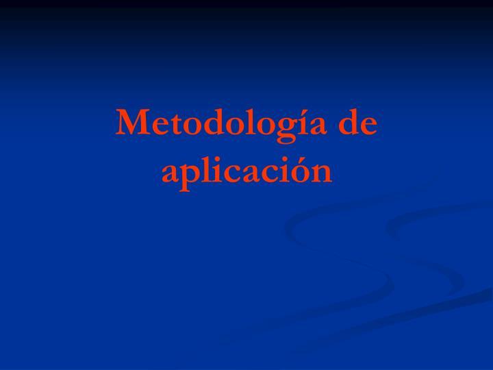 Metodología de aplicación