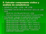 5 calcular componente c clico y an lisis de estad sticos