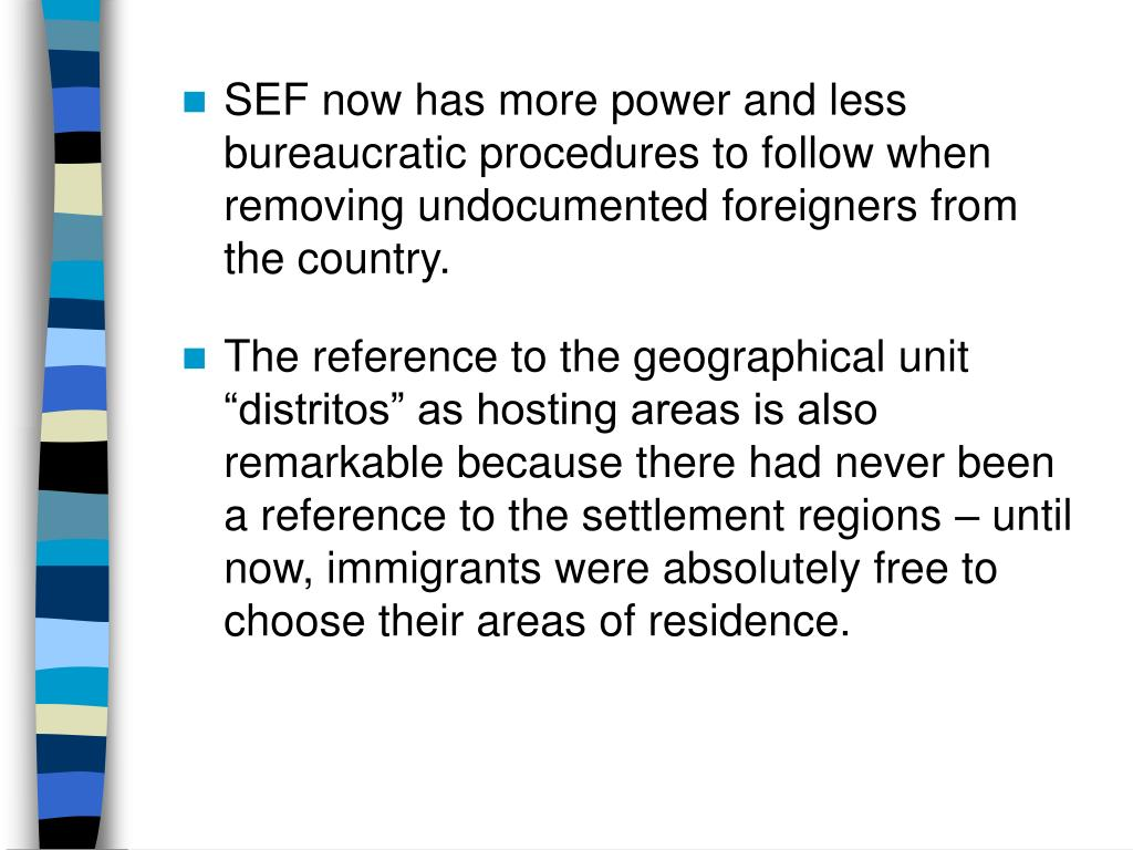 SEF now has more power and less bureaucratic procedures to follow when removing undocumented foreigners from the country.