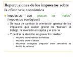 repercusiones de los impuestos sobre la eficiencia econ mica6