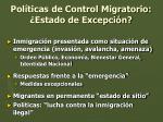 pol ticas de control migratorio estado de excepci n