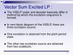 vector sum excited lp