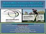 watch wgc accenture match play championship 2011 live streaming