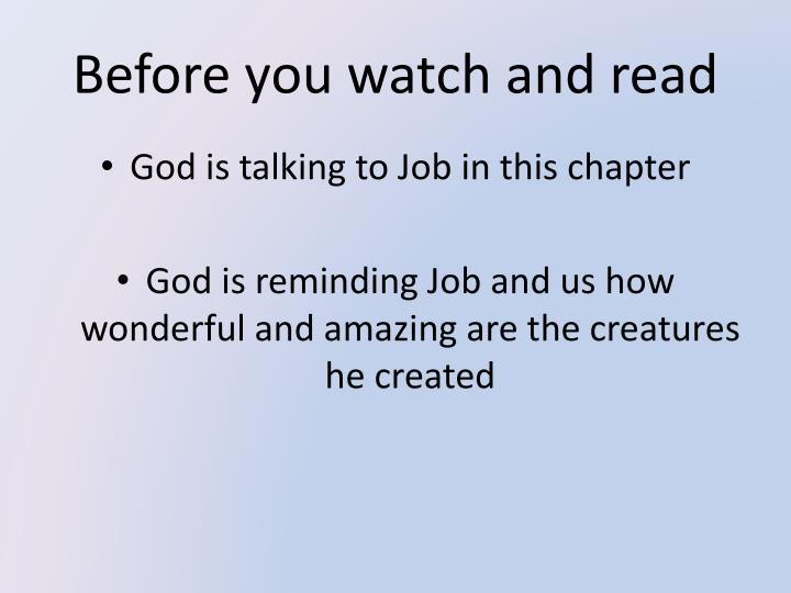 Before you watch and read