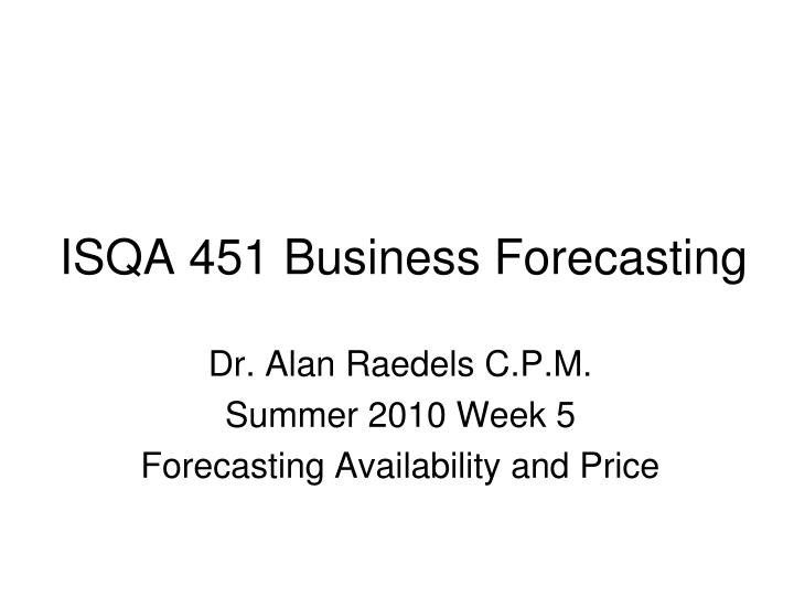isqa 451 business forecasting n.