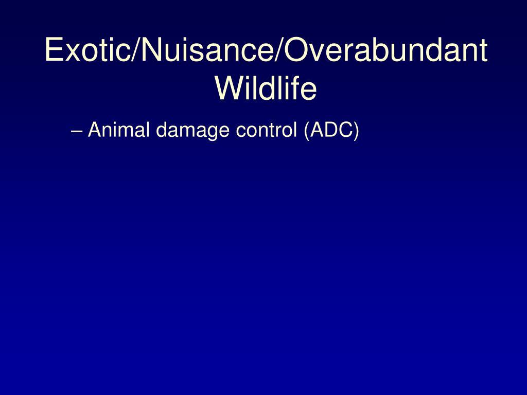 Exotic/Nuisance/Overabundant Wildlife