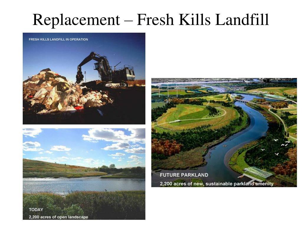Replacement – Fresh Kills Landfill
