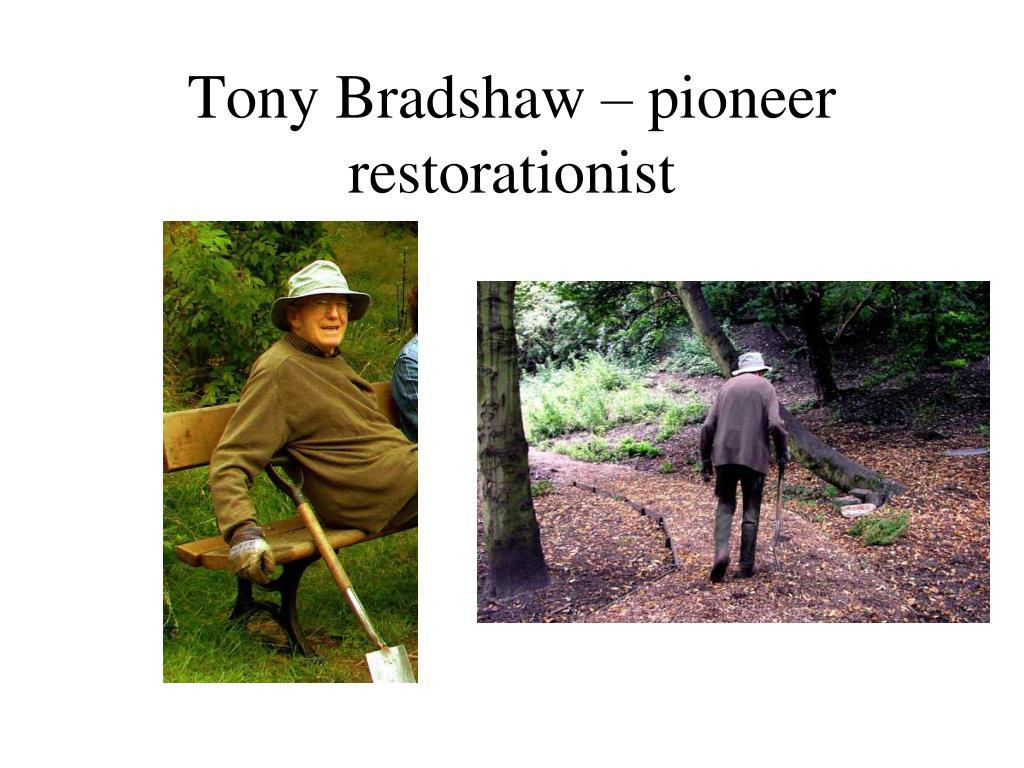 Tony Bradshaw – pioneer restorationist