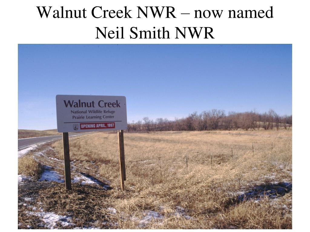 Walnut Creek NWR – now named Neil Smith NWR