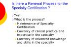 is there a renewal process for the specialty certification
