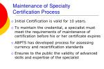 maintenance of specialty certification process