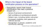 what is the impact of the board certification process on the specialists