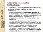 precisiones conceptuales producci n