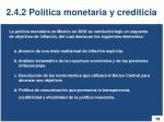 2 4 2 pol tica monetaria y crediticia1