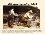 gli spaccapietre 1849