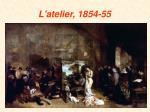 l atelier 1854 55